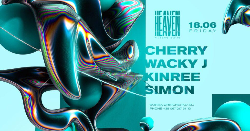 Friday at Heaven Club | Cherry, Kinree, Wacky J, Simon