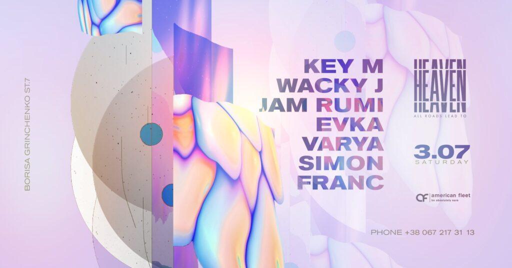 Saturday at Heaven Club | Key M, Wacky J, Jam Rumi, Evka, Varya, Simon, Franc