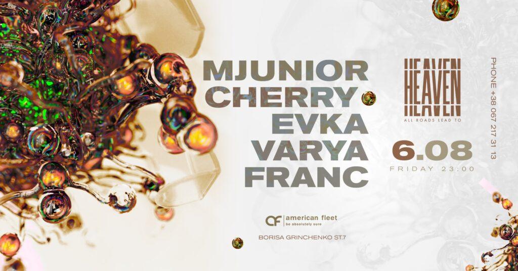 Friday at Heaven Club | MJunior, Cherry, Varya, Evka, Franc
